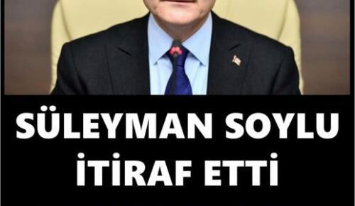 SÜLEYMAN SOYLU'DAN FETÖ İTİRAFI
